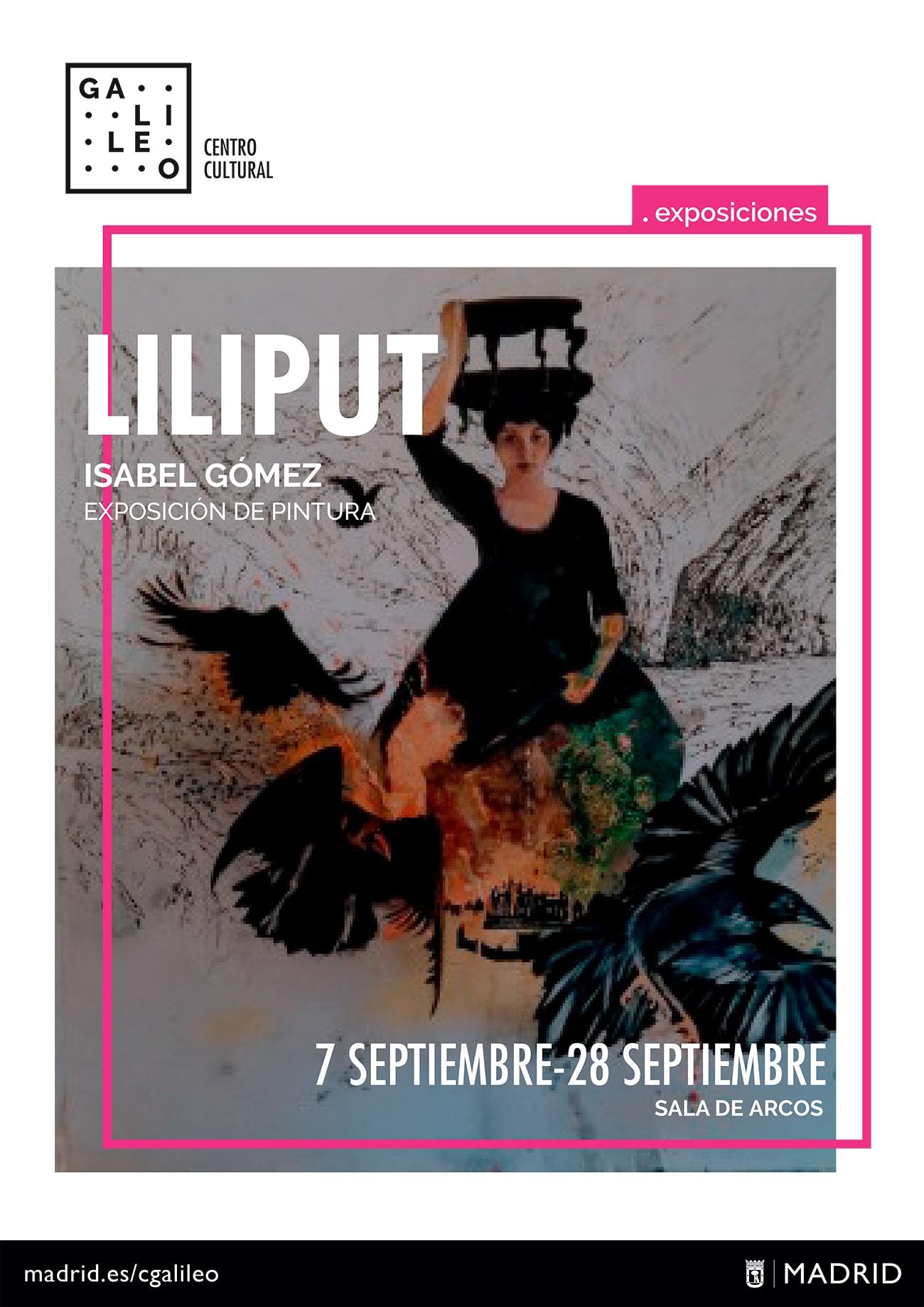 Exposición Liliput - Galileo - Isabel Gómez Liebre